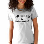 Dressed and educated tricou cu mesaj