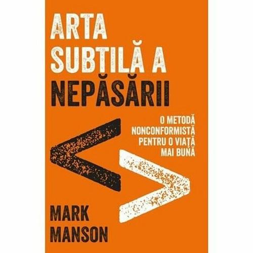 Arta subtilă a nepăsării de Mark Manson
